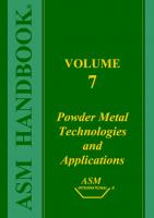 ASM Handbook: Volume 7: Powder Metal Technologies and Applications (Asm Handbook) (Asm Handbook) (Asm Handbook)