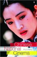 Chinese National Cinema (National Cinemas Series.)