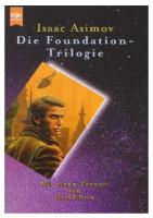 Die Foundation-Trilogie: Foundation - Foundation und Imperium - Zweite Foundation