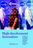 High-Involvement Innovation: Building and Sustaining Competitive Advantage Through Continuous Change