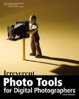 Irreverent Photo Tools for Digital Photographers