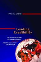 Lending Credibility: The International Monetary Fund and the Post-Communist Transition (Princeton Studies in International History and Politics)