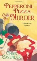 Pepperoni Pizza Can Be Murder (Pizza Lovers Mysteries)
