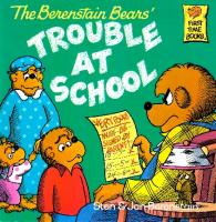 The Berenstain Bears' Trouble at School (First Time Books(R))