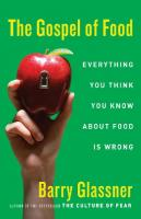 The Gospel of Food: Everything You Think You Know About Food Is Wrong